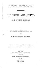 Grimm Centenary: Sigfred-Arminivs, and Other Papers