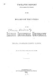 Report of the Board of Trustees of the Illinois Industrial University: Volume 12