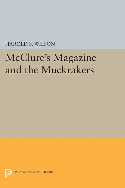 Download McClure s Magazine and the Muckrakers Book