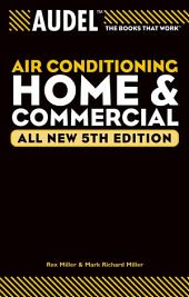 Audel Air Conditioning Home and Commercial: Edition 5