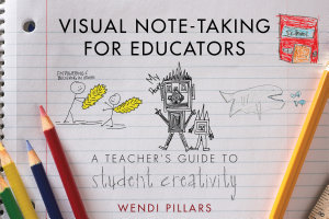 Visual Note Taking for Educators  A Teacher s Guide to Student Creativity