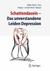 Schattendasein: Das unverstandene Leiden Depression