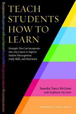 Teach Students How to Learn