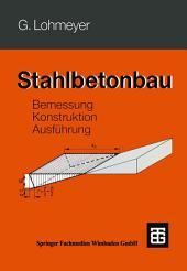 Stahlbetonbau: Bemessung, Konstruktion, Ausführung, Ausgabe 4