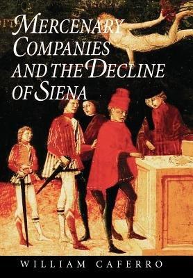 Mercenary Companies and the Decline of Siena