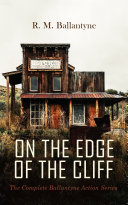 ON THE EDGE OF THE CLIFF – The Complete Ballantyne Action Series