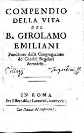 Compendio della vita del B. Girolamo Emiliani fondatore della congregazione de'cherici regolari Somaschi