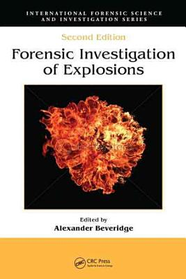 Forensic Investigation of Explosions  Second Edition PDF