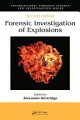 Forensic Investigation of Explosions  Second Edition