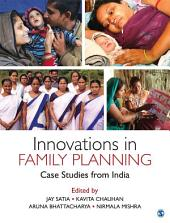 Innovations in Family Planning: Case Studies from India
