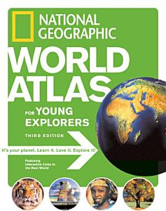 National Geographic World Atlas for Young Explorers Book