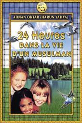 24 HEURES DANS LA VIE D'UN MUSULMAN