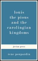 Louis the Pious and the Carolingian Kingdoms PDF