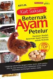 Kiat Sukses Beternak Ayam Petelur