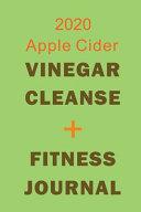 2020 Apple Cider Vinegar Cleanse + Fitness Journal
