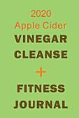 2020 Apple Cider Vinegar Cleanse Fitness Journal