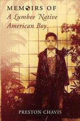 Memoirs Of A Lumbee Native American Boy Book PDF