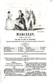 Marcelin, drame en trois actes par MM. Bayard et Dumanoir. [Paris, Vaudeville, 30 mai 1840.]