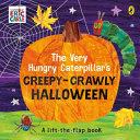 The Very Hungry Caterpillar s Creepy Crawly Halloween