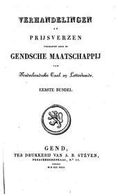 Verhandelingen en prijsverzen uitgegeven door de Gendsche Maatschappij van Nederlandsche taal en letterkunde