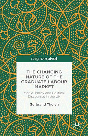 The Changing Nature of the Graduate Labour Market PDF