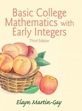 Basic College Mathematics w/Early Integers: Edition 3