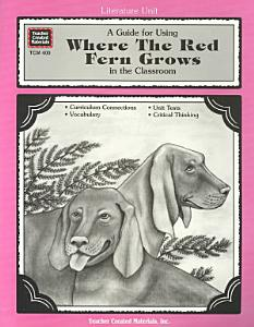 A Guide for Using Where the Red Fern Grows in the Classroom Book