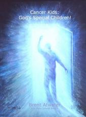 Cancer Kids: God's Special Children!,