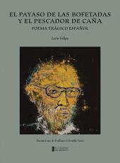 El payaso de las bofetadas y el pescador de caña: Poema trágico español