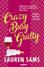Crazy Busy Guilty