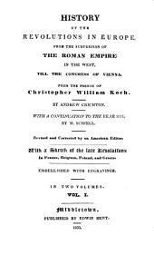 History of the Revolutions in Europe: From the Subversion of the Roman Empire in the West, Till the Congress of Vienna