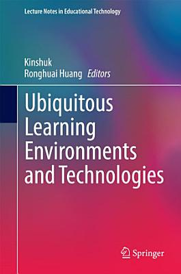 Ubiquitous Learning Environments and Technologies PDF