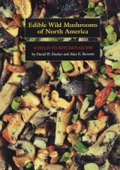 Edible Wild Mushrooms of North America: A Field-to-kitchen Guide