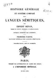 Histoire générale et système comparé des langues sémitiques: Histoire générale des langues sémitiques. Première partie, Volume1