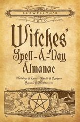Llewellyn S 2010 Witches Spell A Day Almanac Book PDF