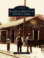 Railroad Depots of Central Ohio