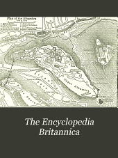 The Encyclopedia Britannica: A Dictionary of Arts, Sciences, Literature and General Information, Volume 1