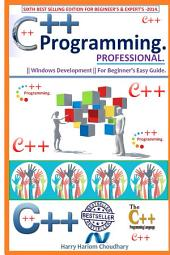 C Programming Professional. 2014: For Beginner's Easy Guide. 2014 Best Selling Edition Worldwide.