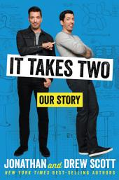 It Takes Two:Our Story