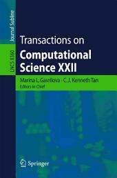 Transactions on Computational Science XXII