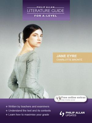 Philip Allan Literature Guide  for A Level   Jane Eyre