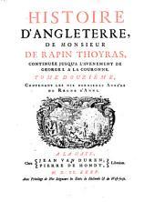Histoire D'Angleterre De Monsieur De Rapin Thoyras: Continuée Jusqu'a L'Avennement De George I. A La Couronne. Contenant Les Dix Dernieres Années Du Regne D'Anne, Volume12