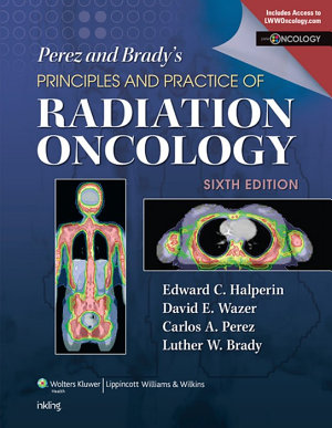 Perez   Brady s Principles and Practice of Radiation Oncology PDF