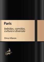 Paris - bebidas, comidas, cultura e diversão