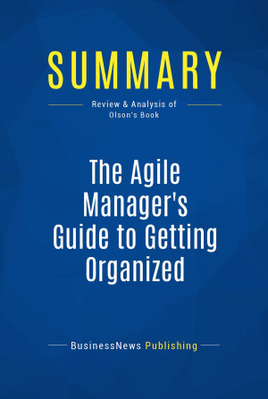 Summary  The Agile Manager s Guide to Getting Organized PDF