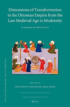 Dimensions of Transformation in the Ottoman Empire from the Late Medieval Age to Modernity PDF