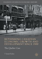 Rethinking Canadian Economic Growth and Development since 1900: The Quebec Case
