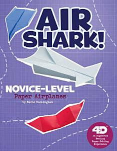 Air Shark  Novice Level Paper Airplanes PDF