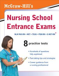 Mcgraw Hill S Nursing School Entrance Exams Book PDF