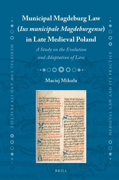 Municipal Magdeburg Law Ius Municipale Magdeburgense In Late Medieval Poland